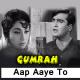 Aap Aaye To Khayal - Karaoke Mp3 - Mahendra Kapoor - Gumrah 1963