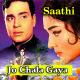 Jo Chala Gaya Use Bhool Ja - Karaoke Mp3 - Mahendra Kapoor - Mukesh - Saathi 1968