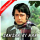 Sansar ki har shey ka itna hi fasana - Mp3 + VIDEO Karaoke - Mahendra Kapoor