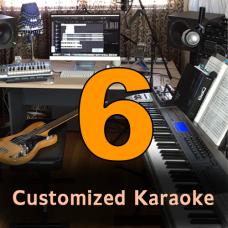 Six Customized Karaoke Tracks - High Quality
