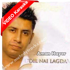 Soniye dil nai lagda - Mp3 + VIDEO Karaoke - Aman Hayer - Sanober Kabir