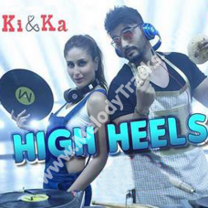 High heels - Karaoke mp3 - Ki & Ka - Jaz Dhami - Honey Singh - Aditi Singh