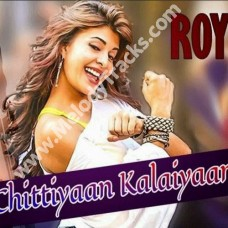 Chittiyaan kalaiyaan - Karaoke Mp3 - with Rap/ Male Portions - Roy (2015)