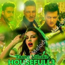 Taang Uthake - Karaoke Mp3 - Housefull 3 - Mika Singh - Neeti Mohan