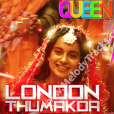 London thumakda - Queen - Karaoke mp3 - Neha Kakkar