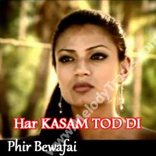 Har kasam tod di tumne - Karaoke Mp3 - Agam Kumar Nigm - Phir Bewafai