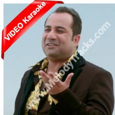 Ajj Din Chadheya - MP3 + VIDEO Karaoke - Rahat Fateh Ali Khan