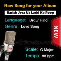 Barish Jesa Us Ladki Ka Roop Hai - New Ready Made Song available to purchase
