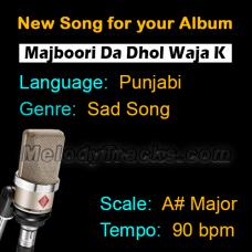 Majboori Da Dhol Waja Ke - New Ready Made Song available to purchase