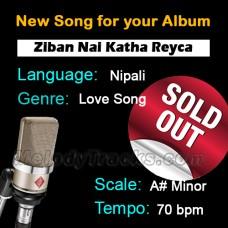 Ziban Nai Katha Reycha - Nipali - New Ready Made Song available to purchase