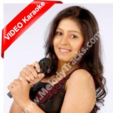 Le Main Hun Gaiyan Teri - MP3 + VIDEO Karaoke - Sunidhi & Arvinder